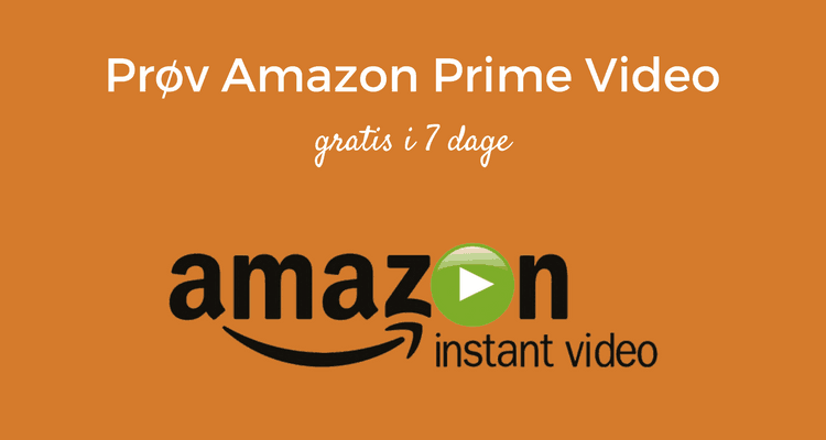 Prøv Amazon Prime Video