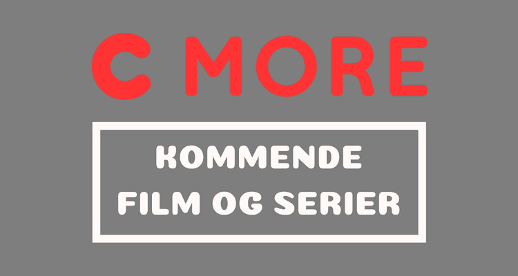 C MORE nye film og serier