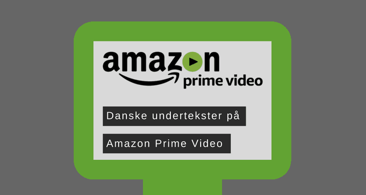 Danske undertekster på amazon prime video