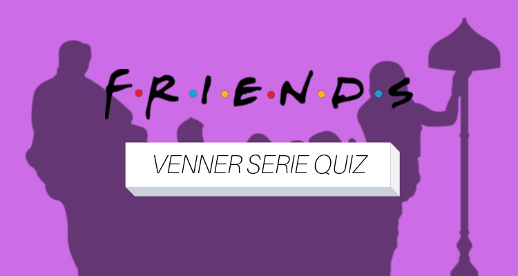 Friends Venner quiz